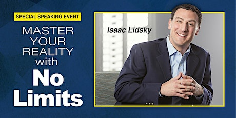 Master Your Reality with No Limits - Special Speaking Event w/Isaac Lidsky tickets