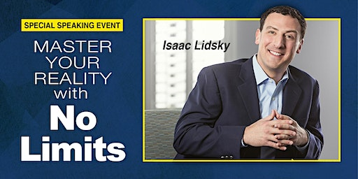 Master Your Reality with No Limits - Special Speaking Event w/Isaac Lidsky