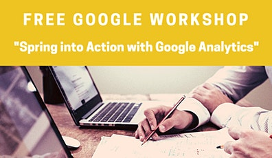 Google Livestream: Spring Into Action with Google Analytics tickets