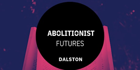 Abolitionist Futures - Reading & Discussion Group - Dalston tickets