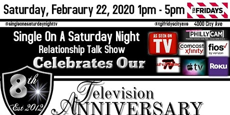 8 Year Anniversary of Single On A Saturday Night - Relationship Talk Show @TGIFridaysCityAve Feb 22nd - Grown Folks Karaoke Day Party  tickets