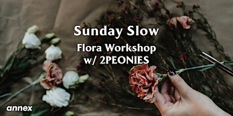 Sunday Slow: A Creative Flora Workshop At The Annex Hotel tickets