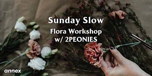 Sunday Slow: A Creative Flora Workshop At The Annex Hotel