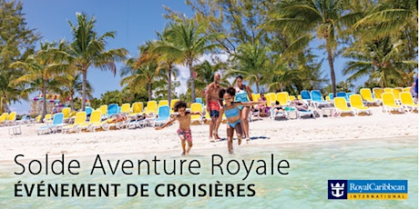 Solde Aventure Royale tickets