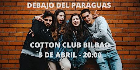 DEBAJO DEL PARAGUAS CONCIERTO BILBAO SALA COTTON CLUB entradas