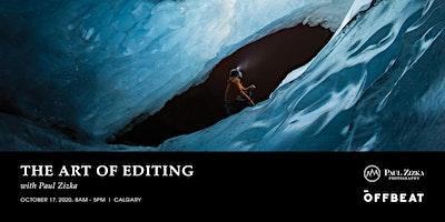 The Art of Editing with Paul Zizka – Calgary