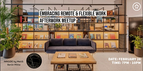 Embracing Remote and Flexible Work - Cocktail After Work Meetup billets