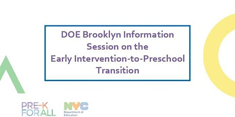 DOE Brooklyn Information Session on the Early Intervention-to-Preschool Transition tickets