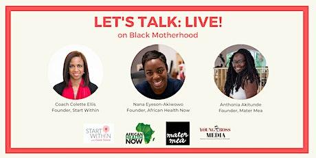 Let's Talk: Live! on Black Motherhood tickets