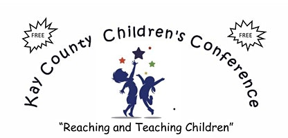 """Kay County Children's Conference - """"Reaching and Teaching Children"""""""