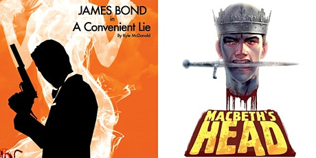 DOUBLE HEADER! James Bond: A Convenient Lie and Macbeth's Head tickets
