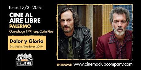 Cine al Aire Libre: DOLOR Y GLORIA (2019) - Miercoles 26/2 entradas
