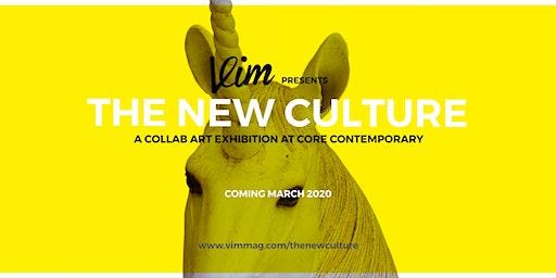 VIM Presents: The New Culture Exhibition