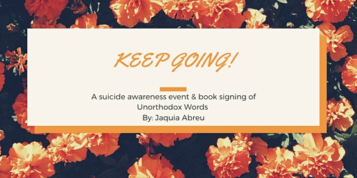 ! Keep Going ! A Suicide Awareness Event & Book Signing