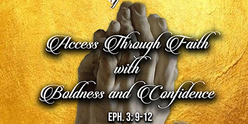 Access through Faith With Boldness & Confidence ! Gathering 2020