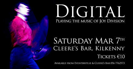 Digital - playing the music of Joy Division @ Cleere's, Kilkenny tickets