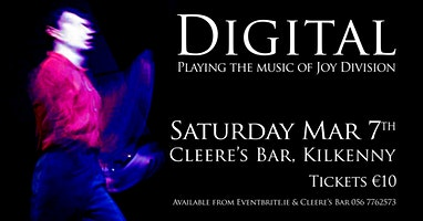Digital - playing the music of Joy Division @ Cleere's, Kilkenny