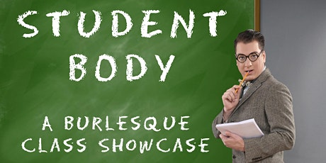 Student Body: A Burlesque Class Showcase tickets
