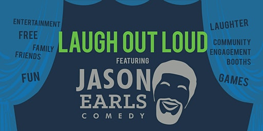 Laugh Out Loud featuring Jason Earls Comedy