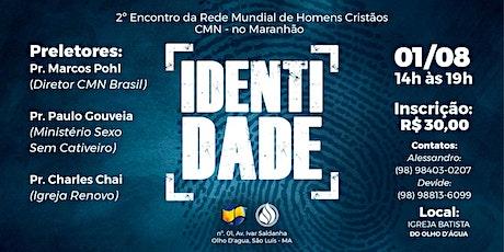 2º Encontro da Rede Mundial de Homens Cristãos CMN - Maranhão ingressos