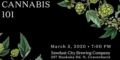 Muskoka Grown x Sawdust City: Cannabis 101 tickets