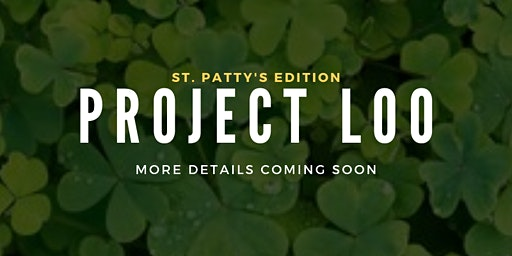 PROJECT LOO  St Patty's Edition Hosted By Deejay JSG
