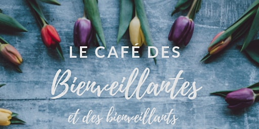 Le Café des Bienveillantes et des Bienveillants - Sherbrooke