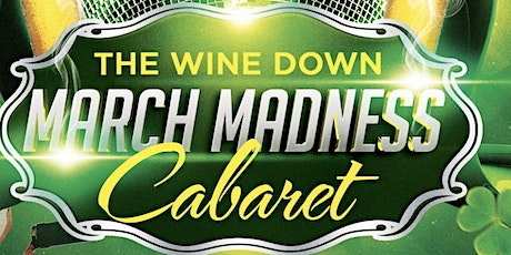 The Wine Down March Madness Cabaret tickets