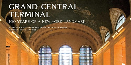 Grand Central Terminal: 100 Years of a New York Landmark. tickets