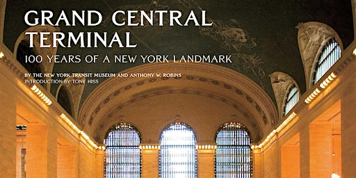 Grand Central Terminal: 100 Years of a New York Landmark.