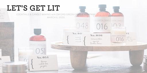 Let's Get Lit | Cocktails + Candle Making