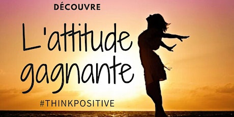 "Conférence - coaching ""Adopte l'attitude gagnante"" billets"