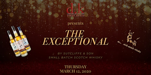 DK Steak House presents The Exceptional Whisky Dinner