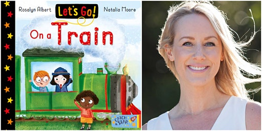 Storytime: Let's Go On A Train by Rosalyn Albert