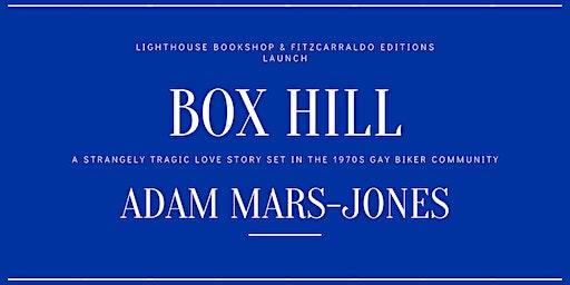 BOX HILL : a new novel by Adams Mars-Jones