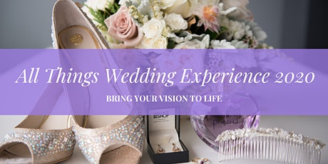 ~All Things Wedding Experience 2020 tickets