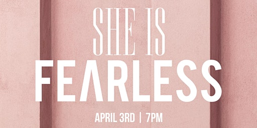She Is Fearless | Women's Conference