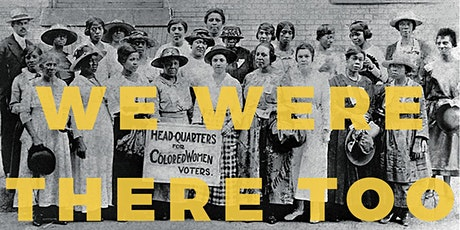 We Were There Too: African American Women who Advocated for Suffrage tickets