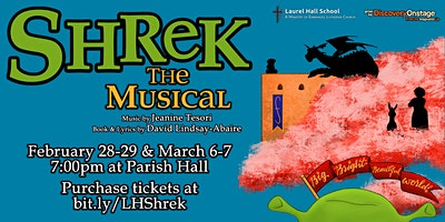 Shrek the Musical! Presented by Laurel Hall School and DiscoveryOnstage