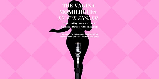 Eve Ensler's The Vagina Monologues