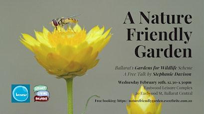 A Nature Friendly Garden: Ballarat Gardens for Wildlife Scheme Free Talk Breaze Inc. Sustainability tickets