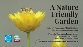 A Nature Friendly Garden: Ballarat Gardens for Wildlife Scheme Free Talk Breaze Inc. Sustainability
