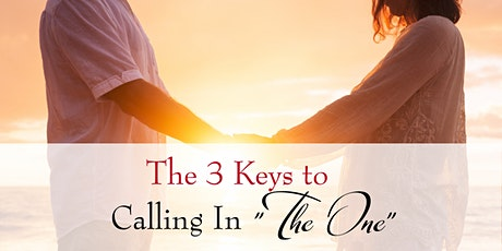 "The 3 Keys to Calling In ""the One"" tickets"