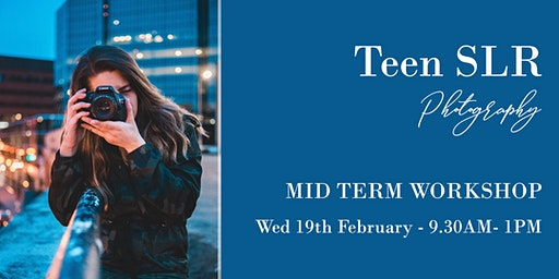 SLR Photography for Teens - Midterm Workshop