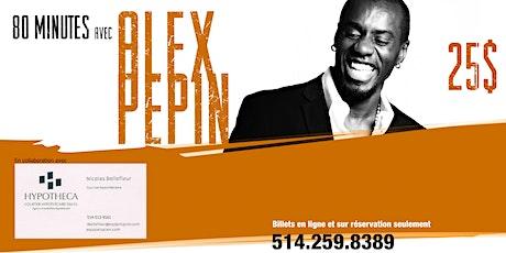 80 minutes avec Alex Pépin à Montréal tickets