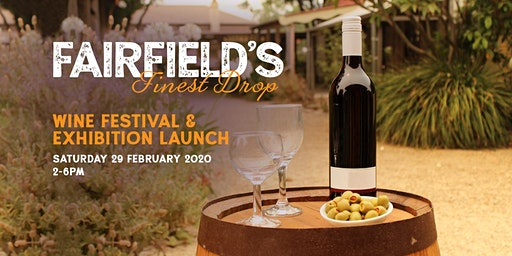 Fairfield's Finest Drop - Exhibition launch & Wine Festival