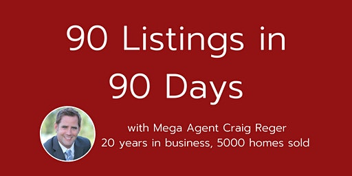90 Listings In 90 Days- Exclusive Training Event