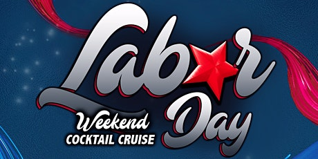 Labor Day Weekend Booze Cruise on Sunday Night September 6th tickets