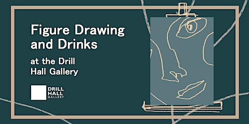 Figure Drawing and Drinks at the Drill Hall