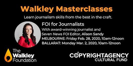 Walkley Masterclass: FOI for Journalists BALLARAT